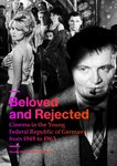 Beloved and Rejected: Cinema in the Young Federal Republic of Germany from 1949 to 1963 (ENGLISH)